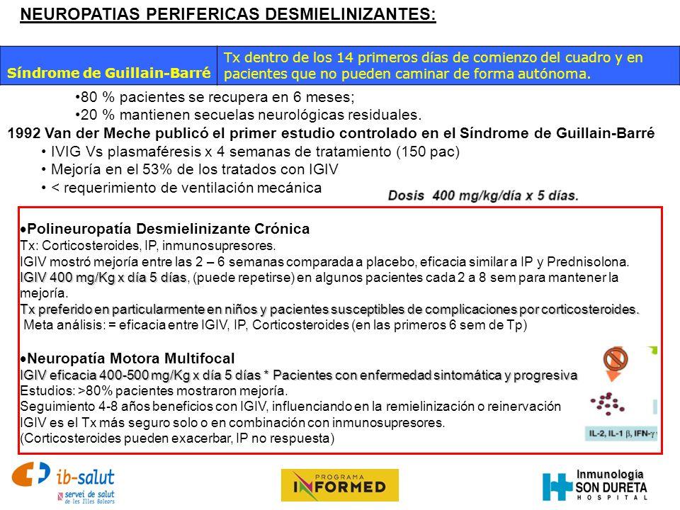 Inmunología Síndrome de Guillain-Barré Tx dentro de los 14 primeros días de comienzo del cuadro y en pacientes que no pueden caminar de forma autónoma