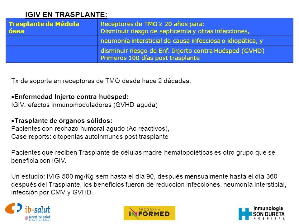 Inmunología Trasplante de Médula ósea Receptores de TMO 20 años para: Disminuir riesgo de septicemia y otras infecciones, neumonía intersticial de cau