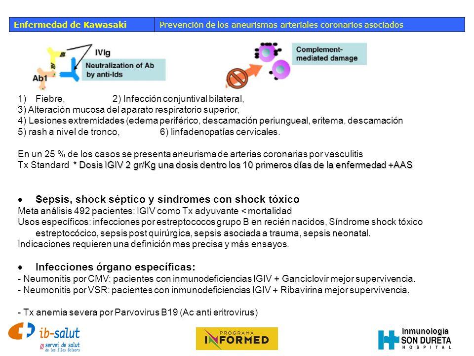 Inmunología Enfermedad de KawasakiPrevención de los aneurismas arteriales coronarios asociados 1)Fiebre, 2) Infección conjuntival bilateral, 3) Altera