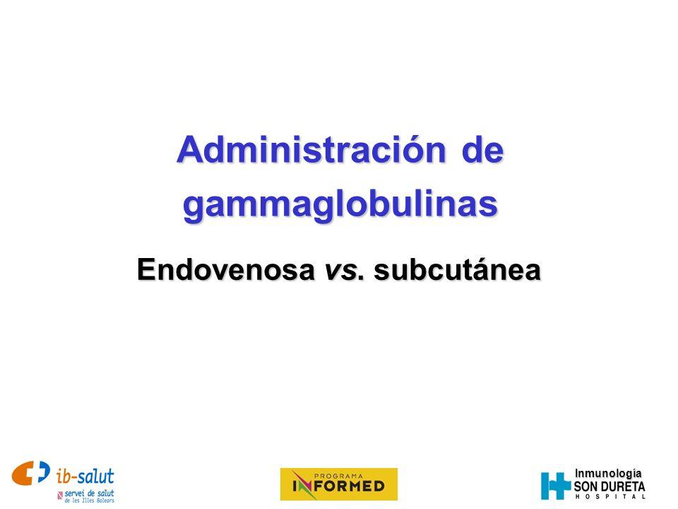 Inmunología Gammaglobulina endovenosa Indicación de uso: –IDP –IDS –Uso compasivo: consentimiento informado y bases (bibliografía) Estudio de marcadores virales: VIH, VHB, VHC, Hoja de medicación controlada