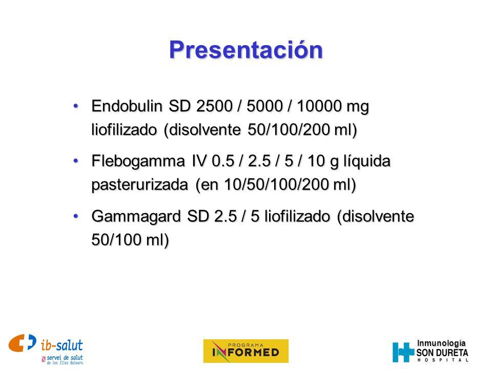 InmunologíaDosificación InmunodeficienciasInmunodeficiencias –500 mg/Kg/día cada 21 días.