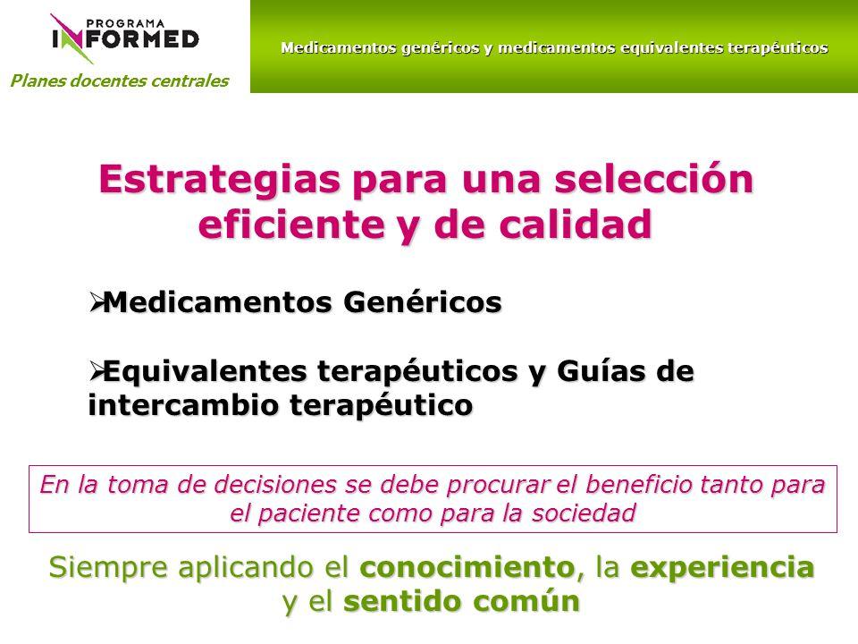 Medicamentos genéricos y medicamentos equivalentes terapéuticos Planes docentes centrales Medicamentos Genéricos Medicamentos Genéricos Equivalentes t
