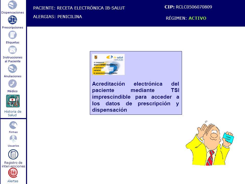 Alertas Historia de Salud Registro de intervenciones Acreditación electrónica del paciente mediante TSI imprescindible para acceder a los datos de pre