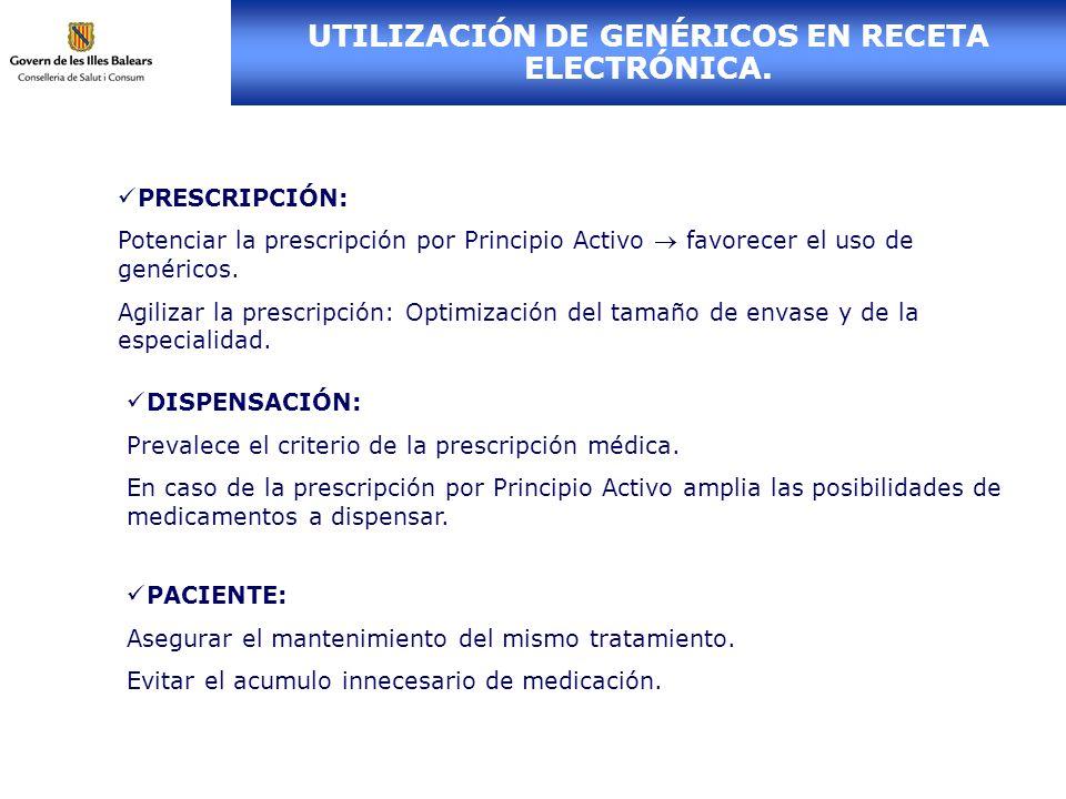 UTILIZACIÓN DE GENÉRICOS EN RECETA ELECTRÓNICA. PRESCRIPCIÓN: Potenciar la prescripción por Principio Activo favorecer el uso de genéricos. Agilizar l