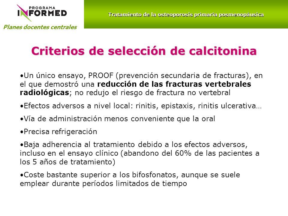 Planes docentes centrales Criterios de selección de calcitonina Un único ensayo, PROOF (prevención secundaria de fracturas), en el que demostró una re