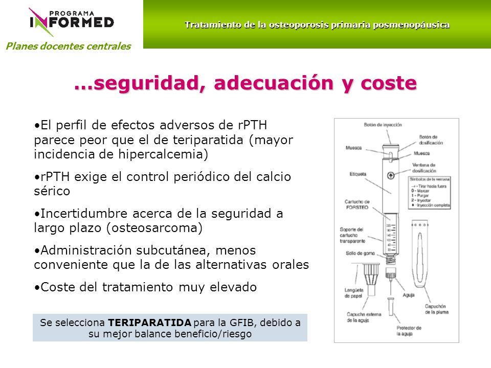 Planes docentes centrales …seguridad, adecuación y coste El perfil de efectos adversos de rPTH parece peor que el de teriparatida (mayor incidencia de