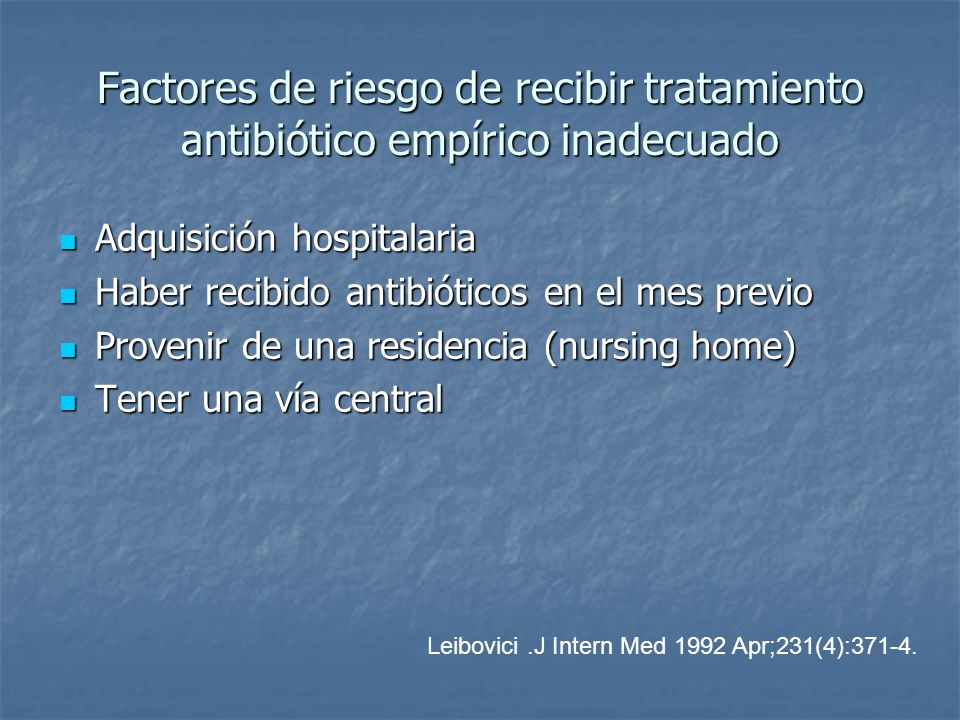 Factores de riesgo de recibir tratamiento antibiótico empírico inadecuado Adquisición hospitalaria Adquisición hospitalaria Haber recibido antibiótico