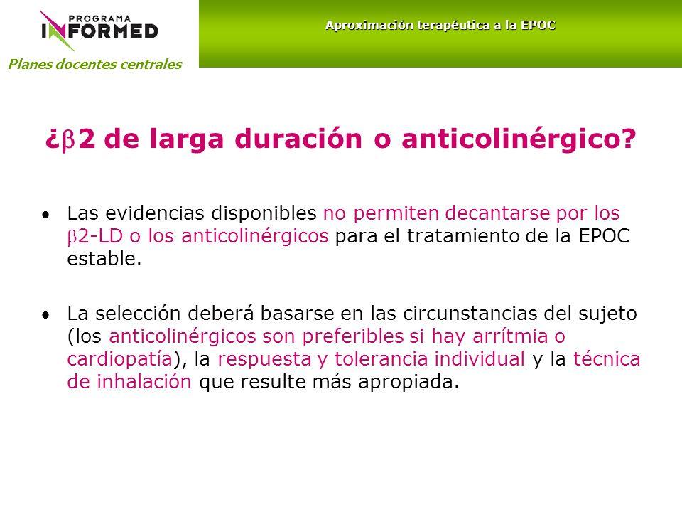 ¿2 de larga duración o anticolinérgico? Las evidencias disponibles no permiten decantarse por los2-LD o los anticolinérgicos para el tratamiento de la