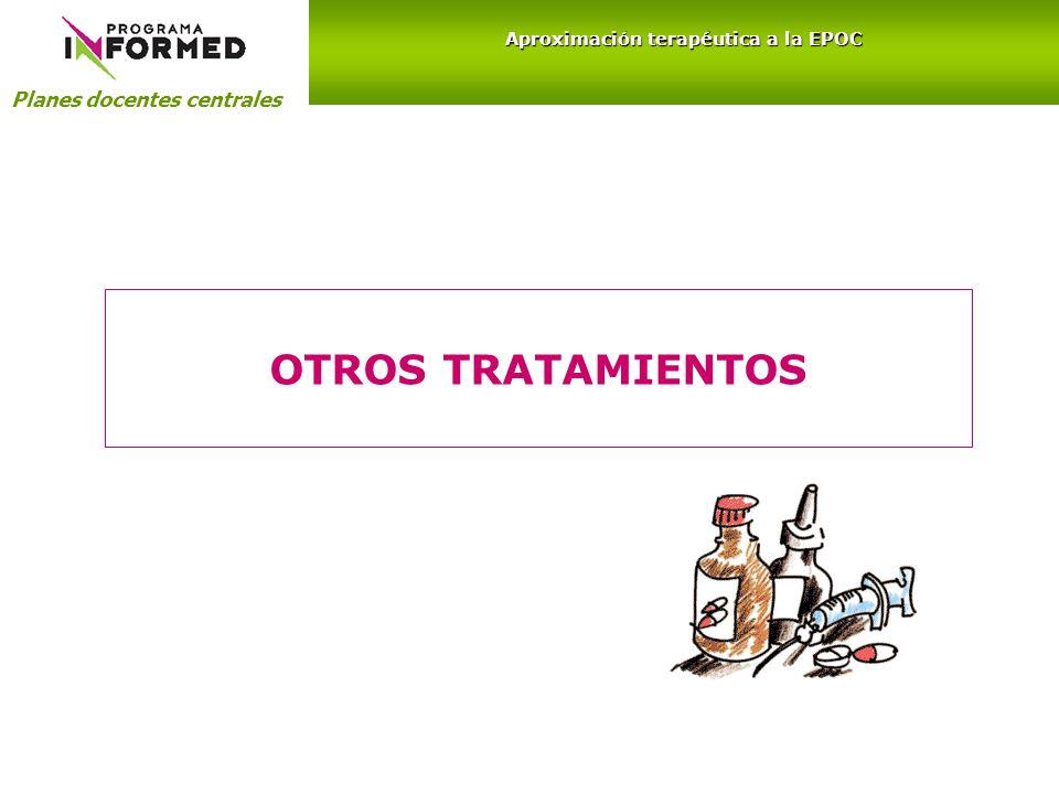 OTROS TRATAMIENTOS Planes docentes centrales Aproximación terapéutica a la EPOC