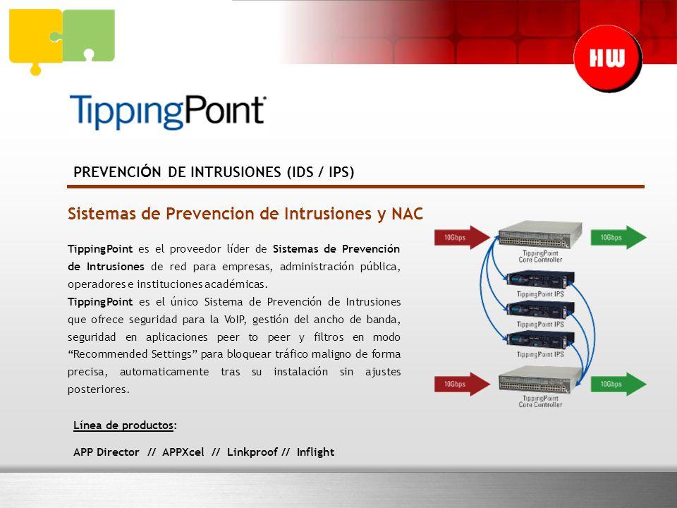 PREVENCI Ó N DE INTRUSIONES (IDS / IPS) Sistemas de Prevencion de Intrusiones y NAC TippingPoint es el proveedor líder de Sistemas de Prevención de Intrusiones de red para empresas, administración pública, operadores e instituciones académicas.
