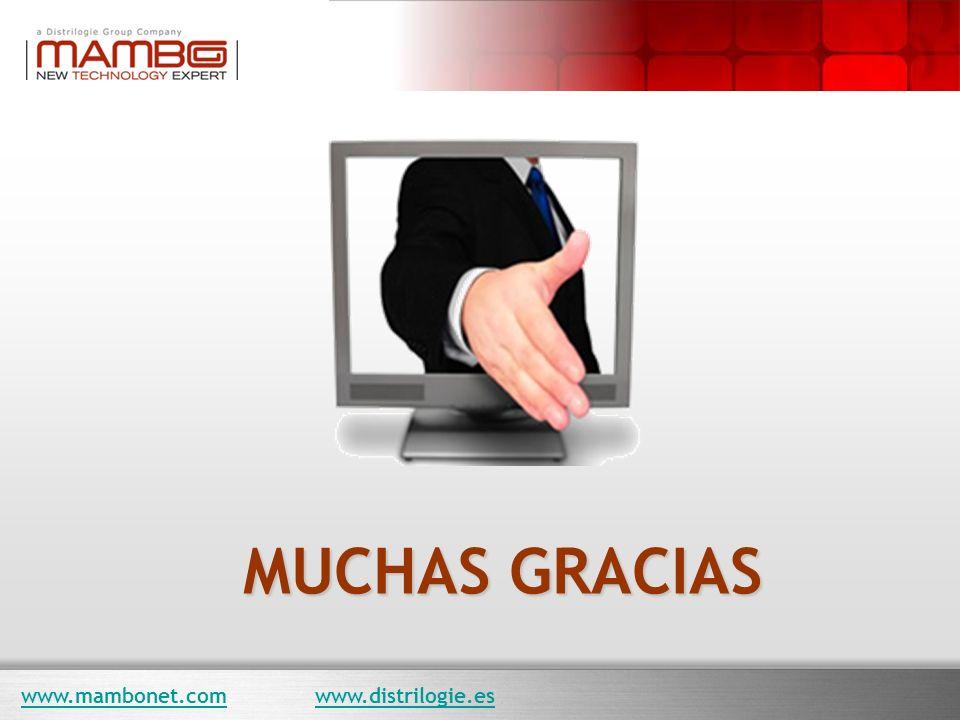 MUCHAS GRACIAS www.mambonet.comwww.mambonet.com www.distrilogie.eswww.distrilogie.es