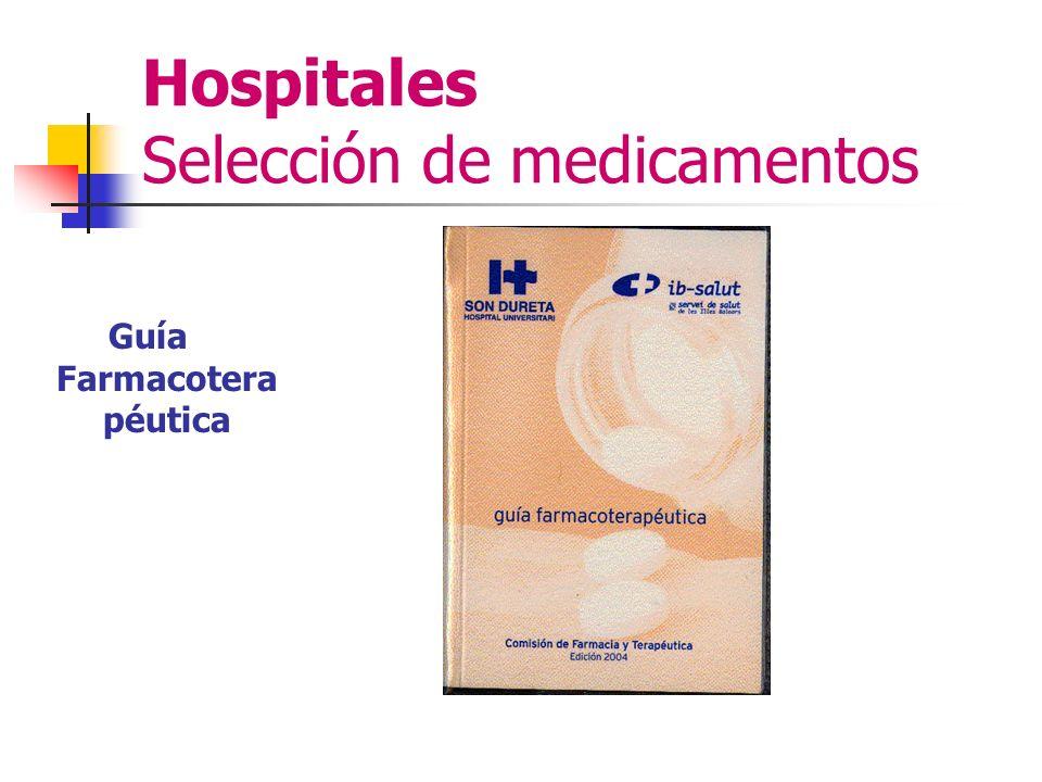 Evaluación y selección de medicamentos - Posicionamiento terapéutico: Inclusión en GFT: Si/No o equivalente terapéutico Definición de condiciones de uso Incluirlo en un protocolo terapéutico asistencial Incluirlo en una Guía Clínica