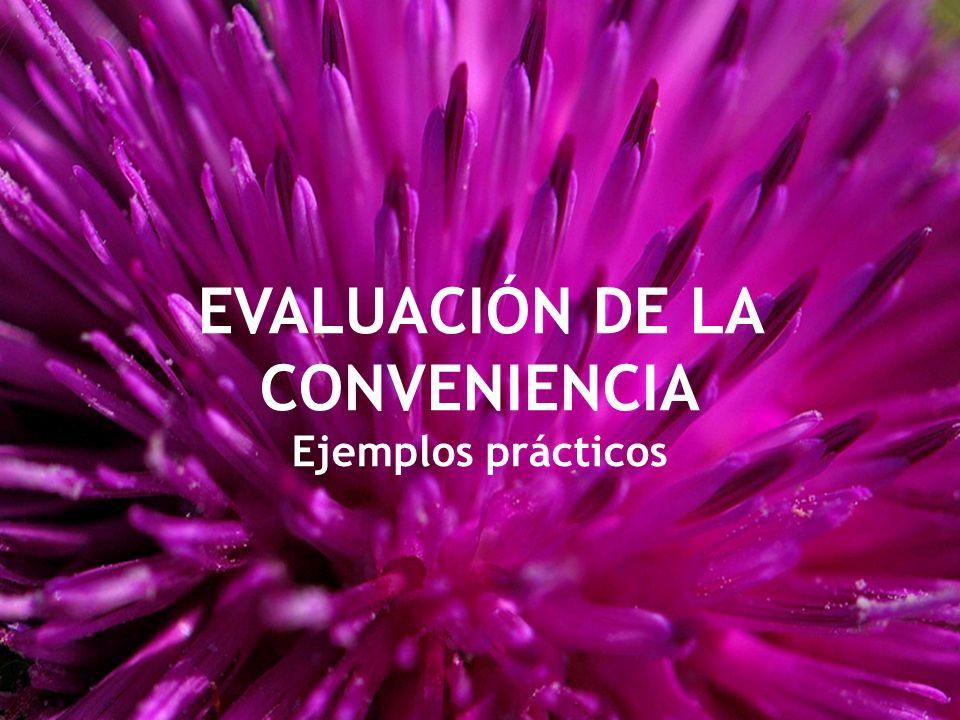 EVALUACIÓN DE LA CONVENIENCIA Ejemplos prácticos