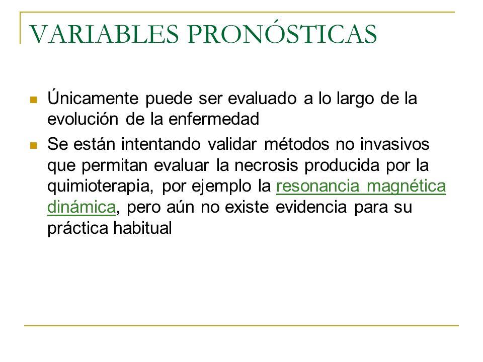 VARIABLES PRONÓSTICAS Únicamente puede ser evaluado a lo largo de la evolución de la enfermedad Se están intentando validar métodos no invasivos que p