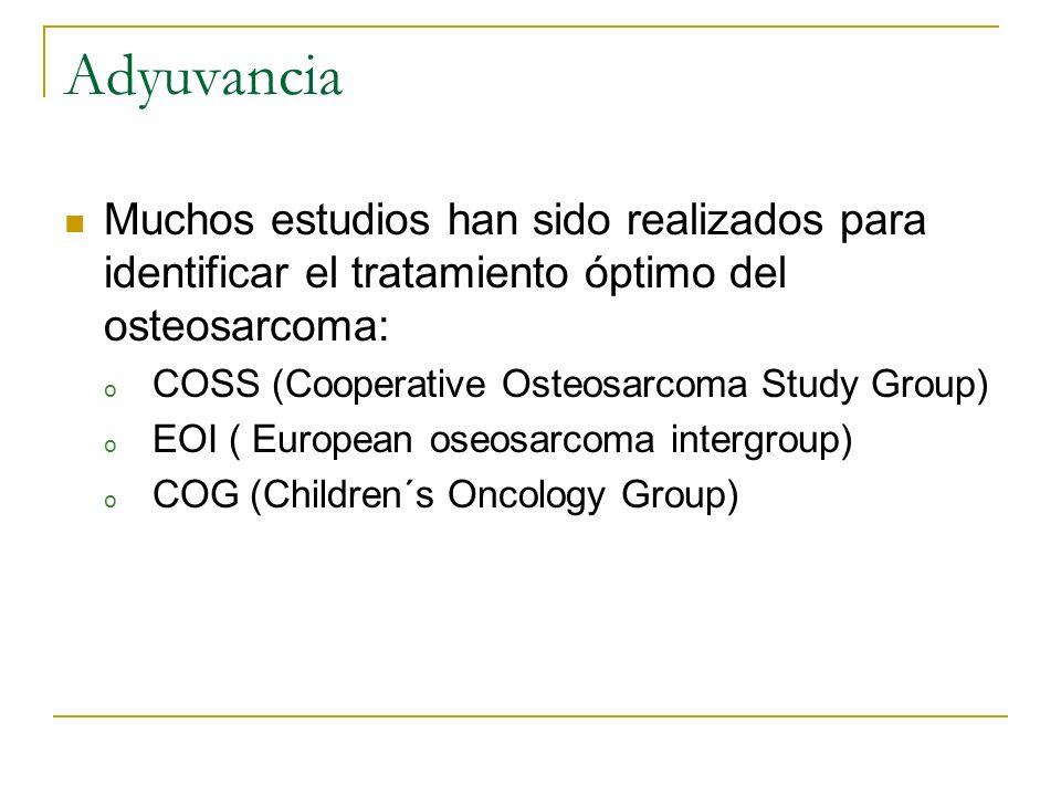 Adyuvancia Muchos estudios han sido realizados para identificar el tratamiento óptimo del osteosarcoma: o COSS (Cooperative Osteosarcoma Study Group)