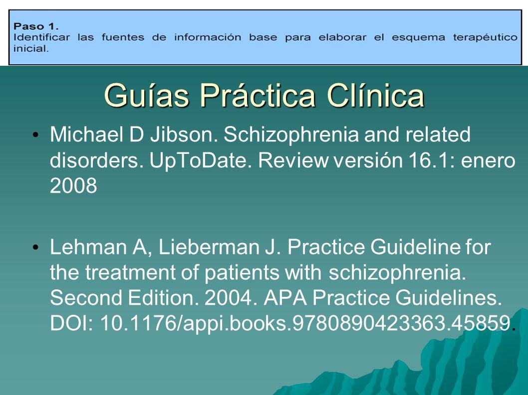 Guías Práctica Clínica Esquizofrenia: sintomas (+/-), deterioro cognitivo, distorsion afectiva.
