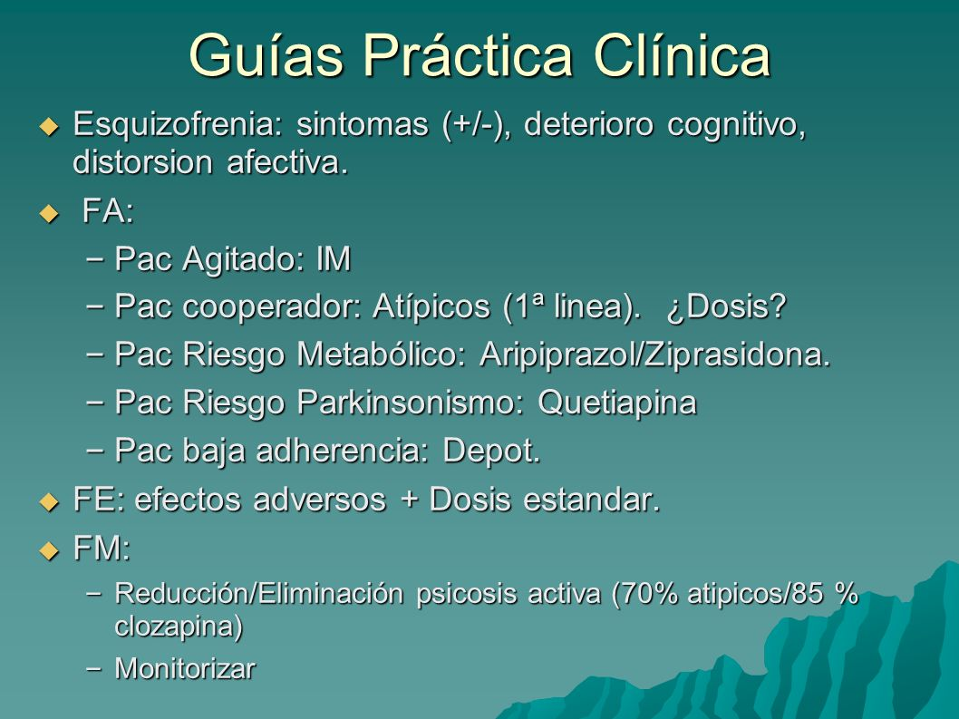 Guías Práctica Clínica Esquizofrenia: sintomas (+/-), deterioro cognitivo, distorsion afectiva. Esquizofrenia: sintomas (+/-), deterioro cognitivo, di