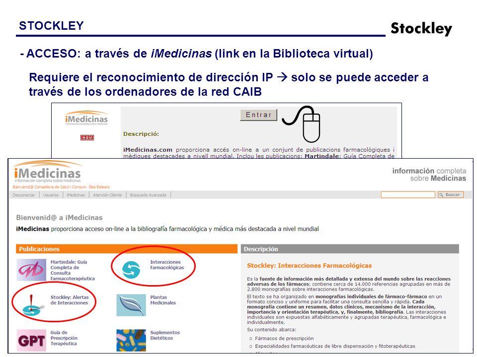 STOCKLEY - ACCESO: a través de iMedicinas (link en la Biblioteca virtual) Requiere el reconocimiento de dirección IP solo se puede acceder a través de los ordenadores de la red CAIB