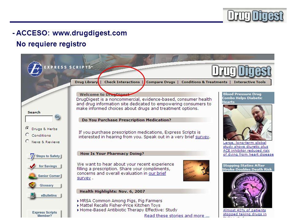 - ACCESO: www.drugdigest.com No requiere registro