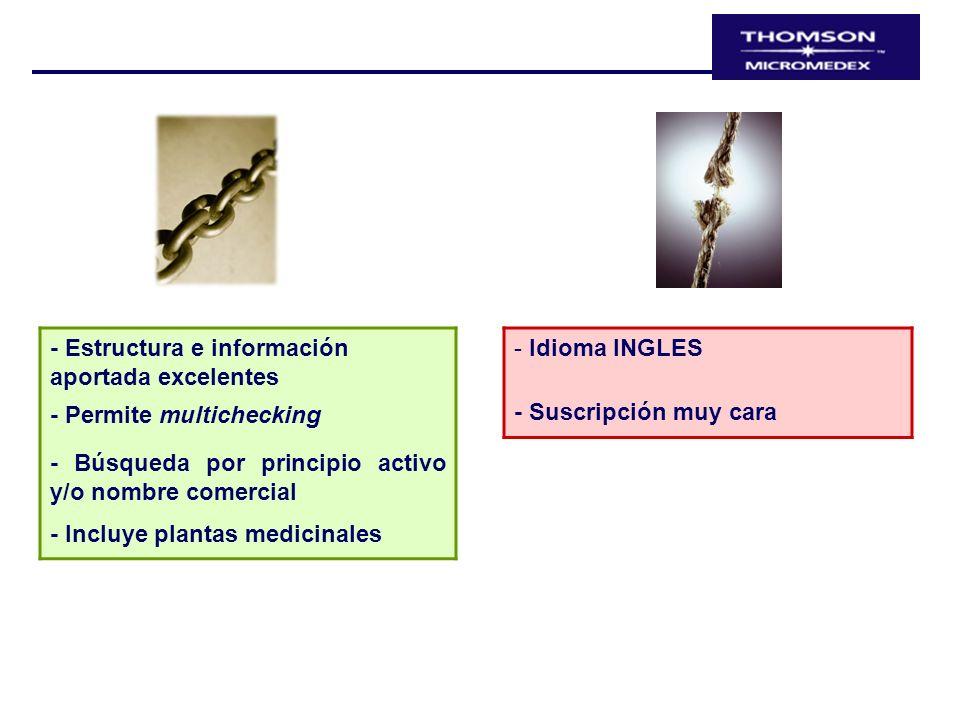 - Estructura e información aportada excelentes - Permite multichecking - Búsqueda por principio activo y/o nombre comercial - Incluye plantas medicina