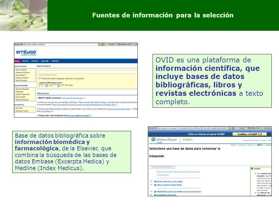 Fuentes de información para la selección Base de datos bibliográfica sobre información biomédica y farmacológica, de la Elsevier, que combina la búsqu