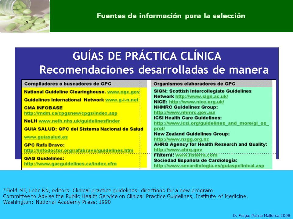 GUÍAS DE PRÁCTICA CLÍNICA Recomendaciones desarrolladas de manera sistemática, para ayudar a los clínicos en la toma de decisiones que deben adoptarse