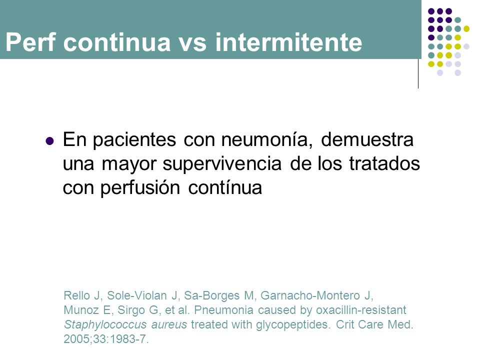 En pacientes con neumonía, demuestra una mayor supervivencia de los tratados con perfusión contínua Rello J, Sole-Violan J, Sa-Borges M, Garnacho-Mont