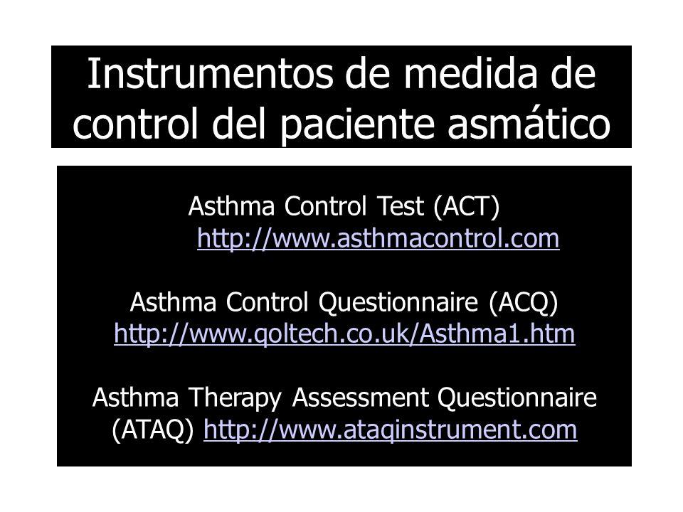 Instrumentos de medida de control del paciente asmático Asthma Control Test (ACT) http://www.asthmacontrol.com Asthma Control Questionnaire (ACQ) http