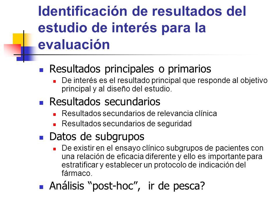 Identificación de resultados del estudio de interés para la evaluación Resultados principales o primarios De interés es el resultado principal que res
