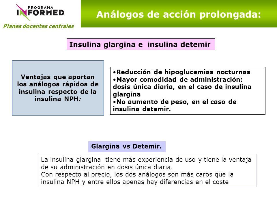 Planes docentes centrales Análogos de acción prolongada: Ventajas que aportan los análogos rápidos de insulina respecto de la insulina NPH: Reducción