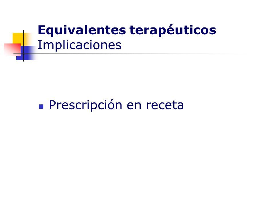 Equivalentes terapéuticos Implicaciones Prescripción en receta