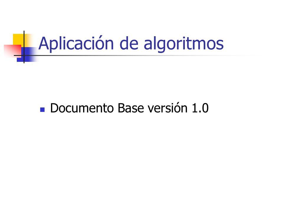 Aplicación de algoritmos Documento Base versión 1.0