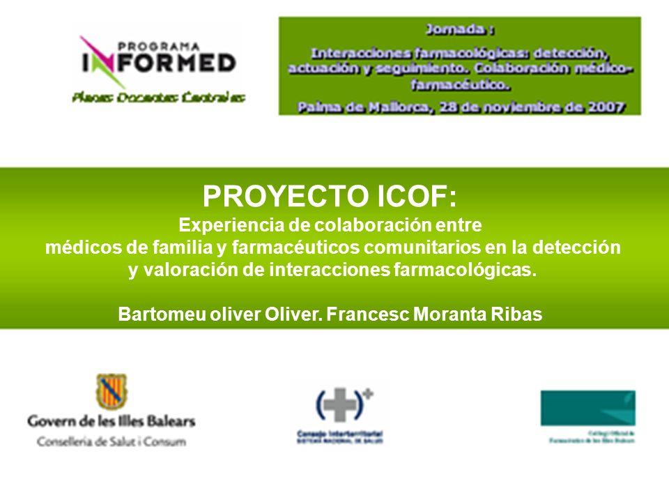 PROYECTO ICOF Experiencia de colaboración entre médicos de familia y farmacéuticos comunitarios en la detección y valoración de interacciones farmacol