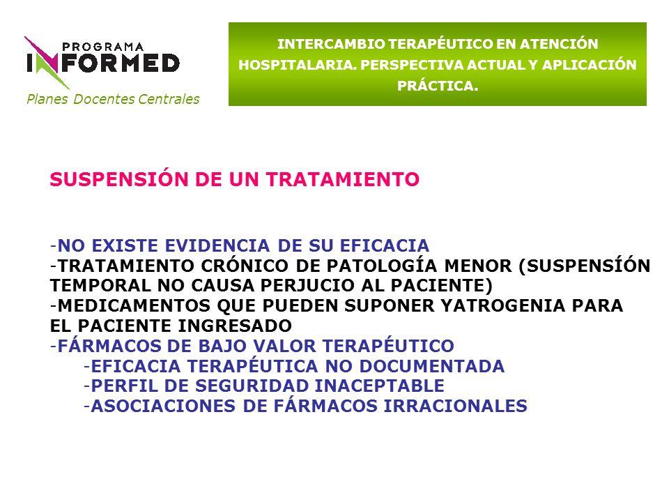 Planes Docentes Centrales INTERCAMBIO TERAPÉUTICO EN ATENCIÓN HOSPITALARIA. PERSPECTIVA ACTUAL Y APLICACIÓN PRÁCTICA. SUSPENSIÓN DE UN TRATAMIENTO -NO