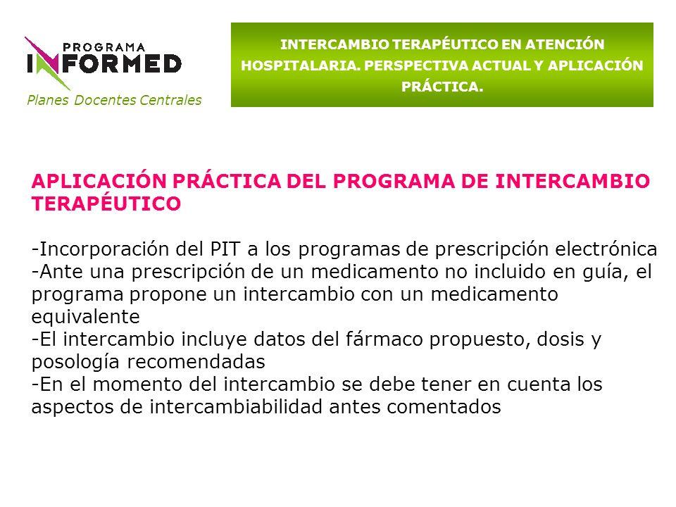 Planes Docentes Centrales INTERCAMBIO TERAPÉUTICO EN ATENCIÓN HOSPITALARIA. PERSPECTIVA ACTUAL Y APLICACIÓN PRÁCTICA. APLICACIÓN PRÁCTICA DEL PROGRAMA
