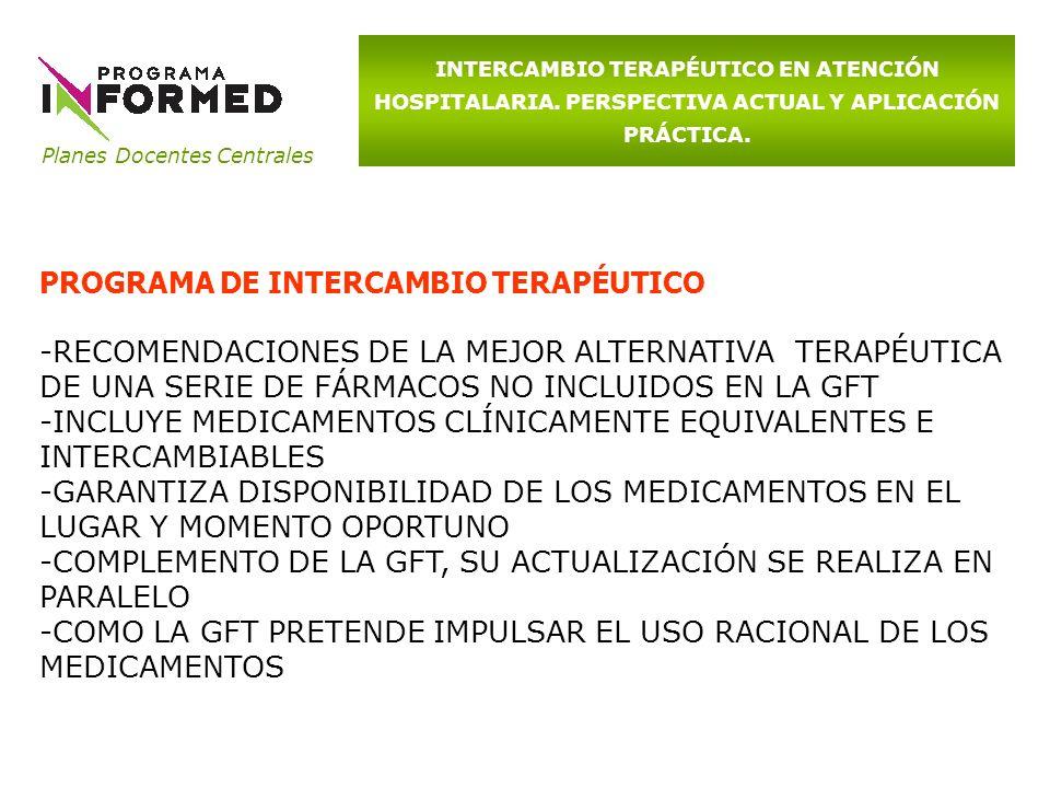 Planes Docentes Centrales INTERCAMBIO TERAPÉUTICO EN ATENCIÓN HOSPITALARIA. PERSPECTIVA ACTUAL Y APLICACIÓN PRÁCTICA. PROGRAMA DE INTERCAMBIO TERAPÉUT