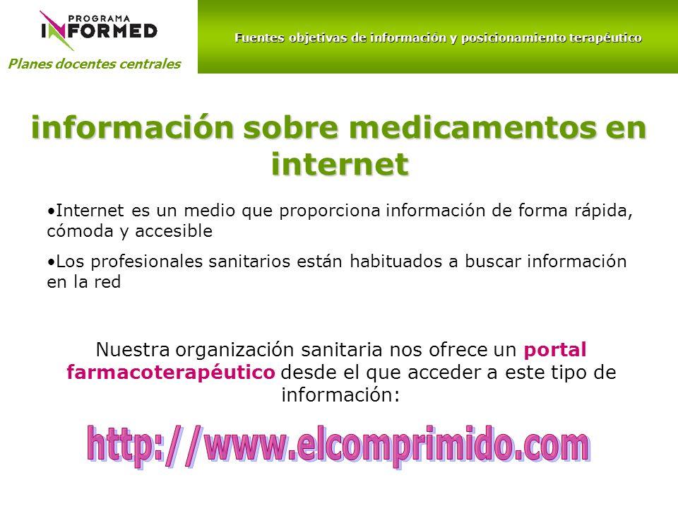 Fuentes objetivas de información y posicionamiento terapéutico Planes docentes centrales información sobre medicamentos en internet Internet es un med