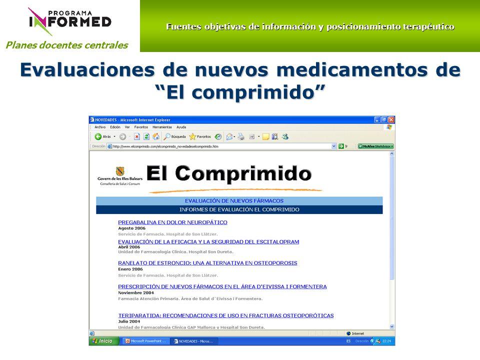 Fuentes objetivas de información y posicionamiento terapéutico Planes docentes centrales Evaluaciones de nuevos medicamentos de El comprimido
