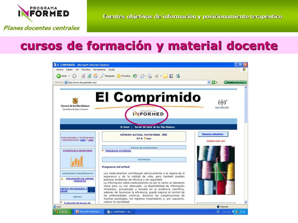 Fuentes objetivas de información y posicionamiento terapéutico Planes docentes centrales cursos de formación y material docente