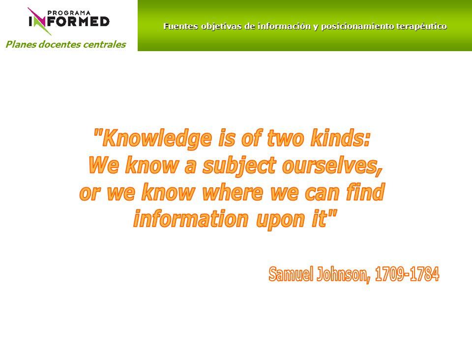 Fuentes objetivas de información y posicionamiento terapéutico Planes docentes centrales
