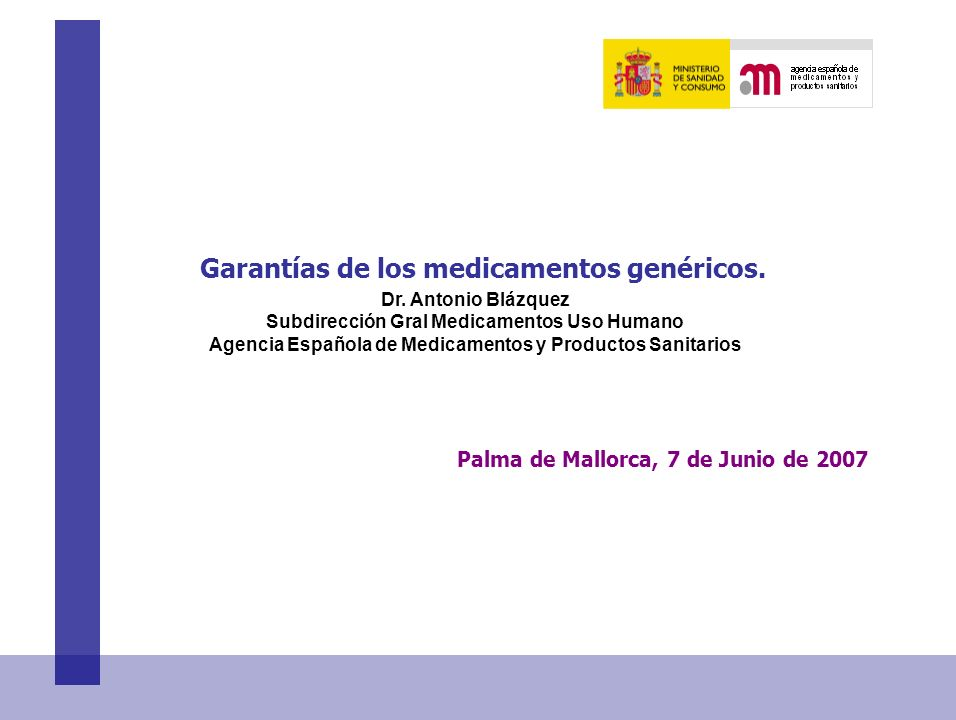 Garantías de los medicamentos genéricos. Dr. Antonio Blázquez Subdirección Gral Medicamentos Uso Humano Agencia Española de Medicamentos y Productos S