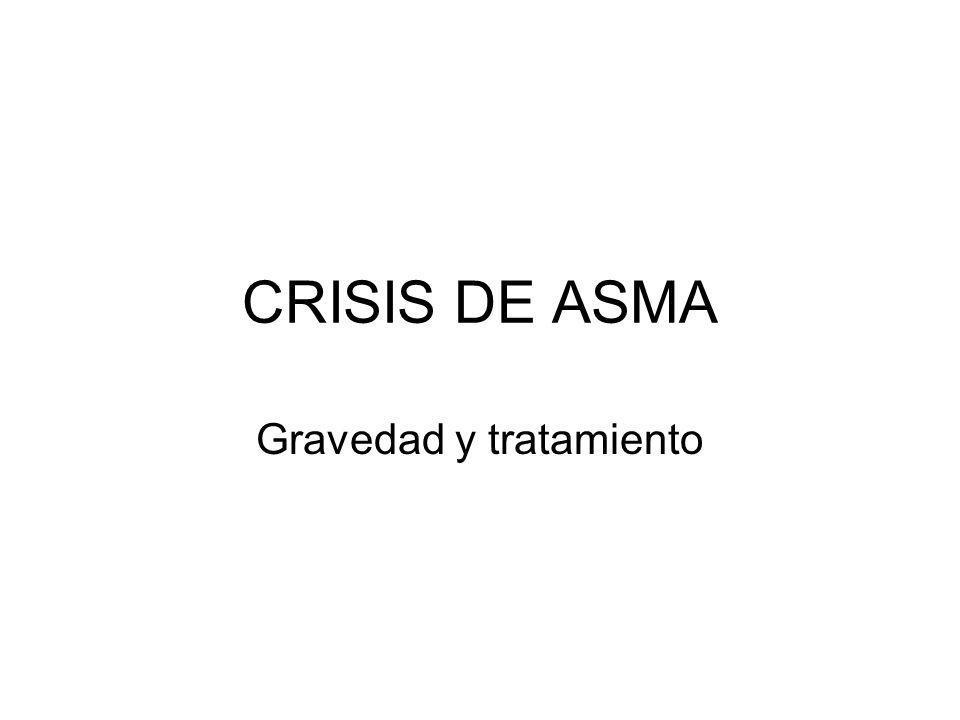 CRISIS DE ASMA Gravedad y tratamiento