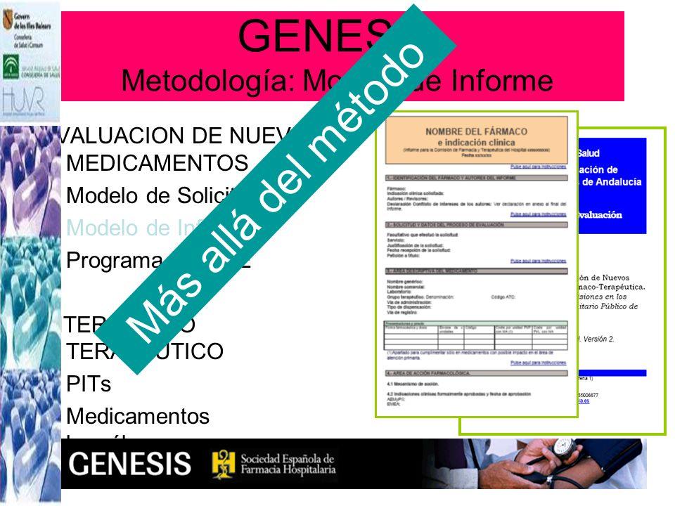 EVALUACION DE NUEVOS MEDICAMENTOS Modelo de Solicitud Modelo de Informe Programa MADRE INTERCAMBIO TERAPEUTICO PITs Medicamentos homólogos GENESIS Met