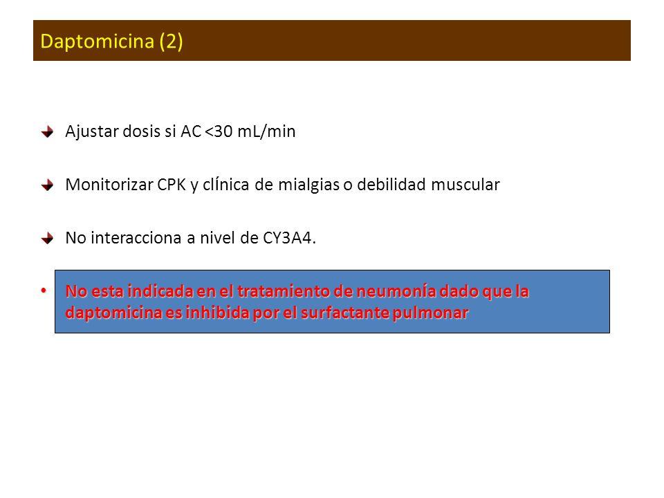 Ajustar dosis si AC <30 mL/min Monitorizar CPK y cl í nica de mialgias o debilidad muscular No interacciona a nivel de CY3A4. No esta indicada en el t