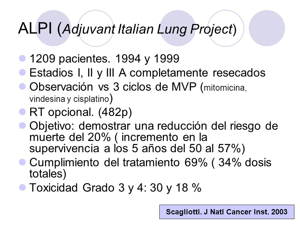 ALPI ( Adjuvant Italian Lung Project) 1209 pacientes.