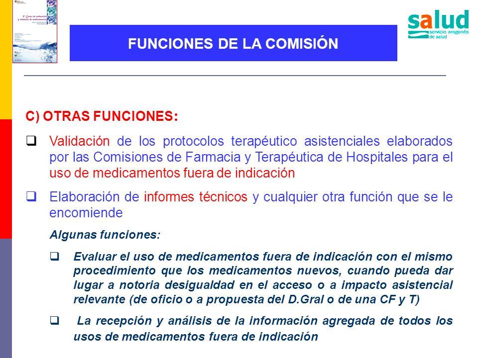 C) OTRAS FUNCIONES : Validación de los protocolos terapéutico asistenciales elaborados por las Comisiones de Farmacia y Terapéutica de Hospitales para