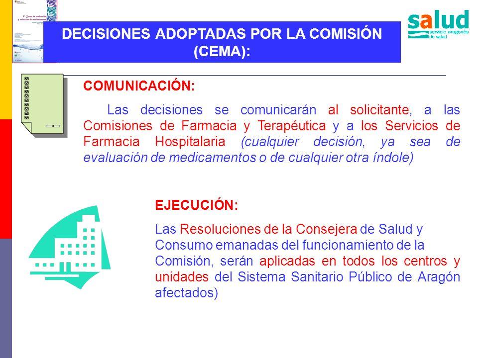 DECISIONES ADOPTADAS POR LA COMISIÓN (CEMA): COMUNICACIÓN: Las decisiones se comunicarán al solicitante, a las Comisiones de Farmacia y Terapéutica y