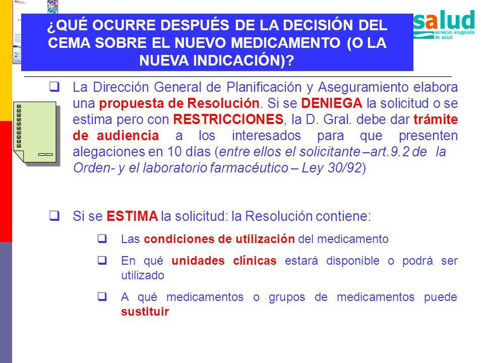 ¿QUÉ OCURRE DESPUÉS DE LA DECISIÓN DEL CEMA SOBRE EL NUEVO MEDICAMENTO (O LA NUEVA INDICACIÓN)? La Dirección General de Planificación y Aseguramiento