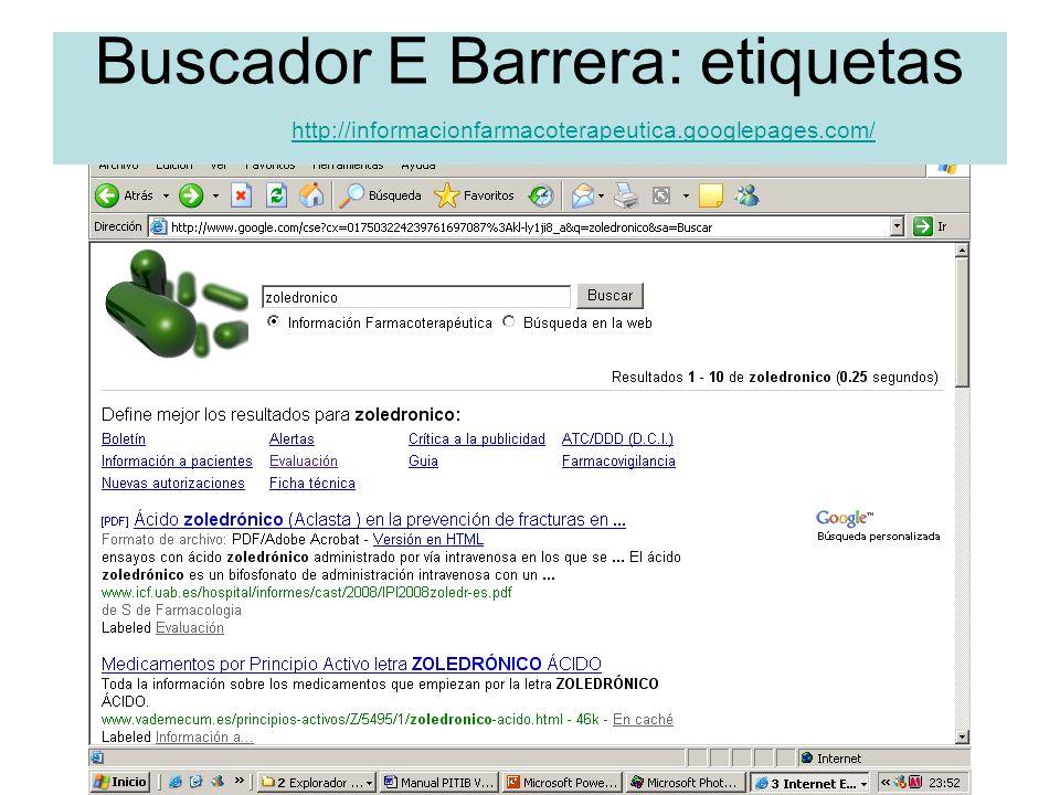 Buscador E Barrera: etiquetas http://informacionfarmacoterapeutica.googlepages.com/ http://informacionfarmacoterapeutica.googlepages.com/