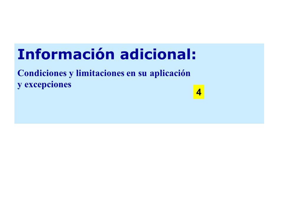 Información adicional: Condiciones y limitaciones en su aplicación y excepciones 4